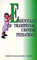 Essentials of Traditional Chinese Pediatrics