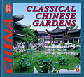 Classical Chinese Gardens - CULTURE OF CHINA SERIES
