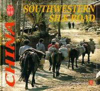 Southwestern Silk Road - CULTURE OF CHINA SERIES