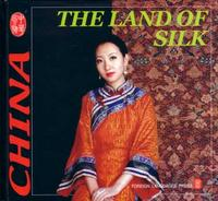 The Land of Silk - CULTURE OF CHINA SERIES
