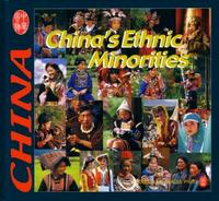 China's Ethnic Minorities - CULTURE OF CHINA SERIES