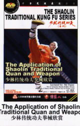 THE SHAOLIN TRADITIONAL KUNG FU SERIES - The Application of ShaolinTraditional Quan and Weapon