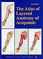 The Atlas of Layered Anatomy of Acupoints [By:Gao Hualing]