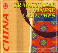 Traditional Chinese Costumes - CULTURE OF CHINA SERIES