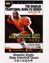 THE SHAOLIN TRADITIONAL KUNG FU SERIES - Shaolin Eight Step Interlink Quan