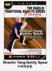 THE SHAOLIN TRADITIONAL KUNG FU SERIES - Shaolin Yang-family Spear